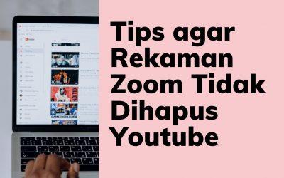 Tips agar Rekaman Zoom Tidak Dihapus Youtube